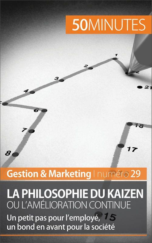 Antoine Delers La philosophie du Kaizen ou l'amélioration continue