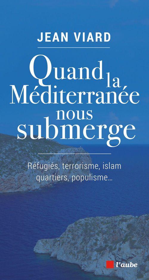 Jean VIARD Quand la Méditerranée nous submerge