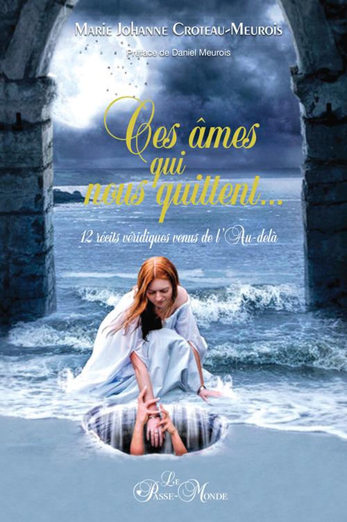 Marie-Johanne Croteau-Meurois Ces âmes qui nous quittent...