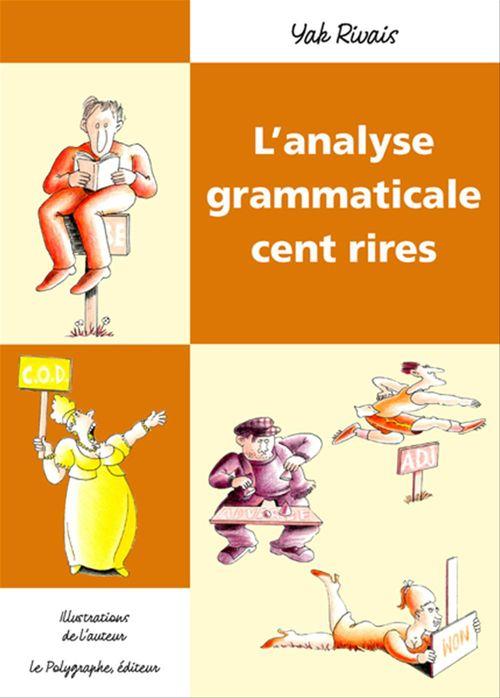 Yak Rivais L'analyse grammaticale, cent rires