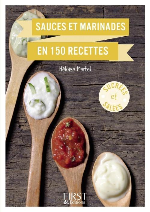 Héloïse MARTEL Petit Livre - Sauces et marinades en 150 recettes