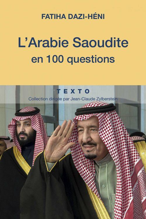 Fatiha Dazi-Héni L'Arabie saoudite en 100 questions