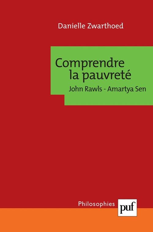 Danielle Zwarthoed Comprendre la pauvreté. John Rawls, Amartya Sen