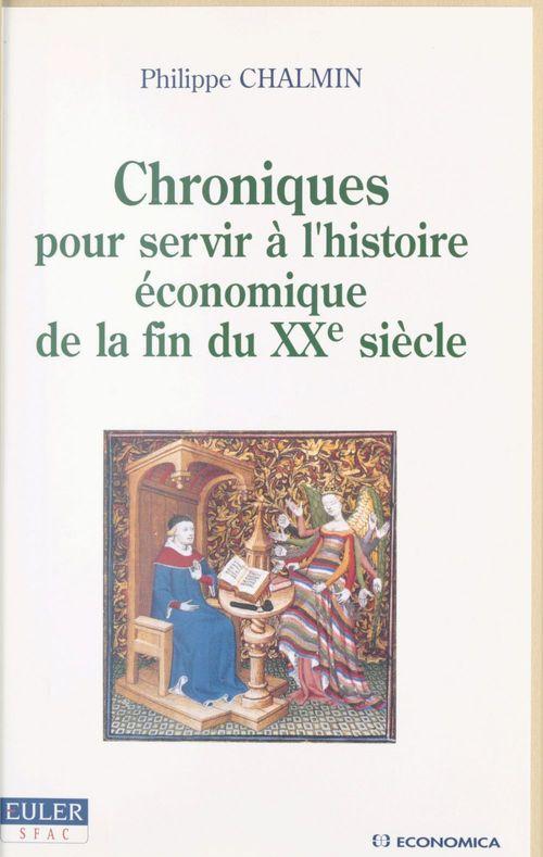 Chroniques pour servir à l'histoire économique de la fin du XXe siècle (1991-1999)