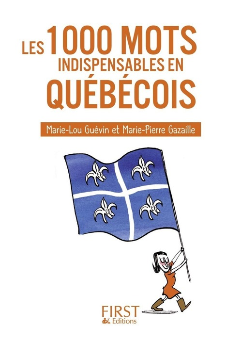 Petit livre de - 1000 mots indispensables en québécois
