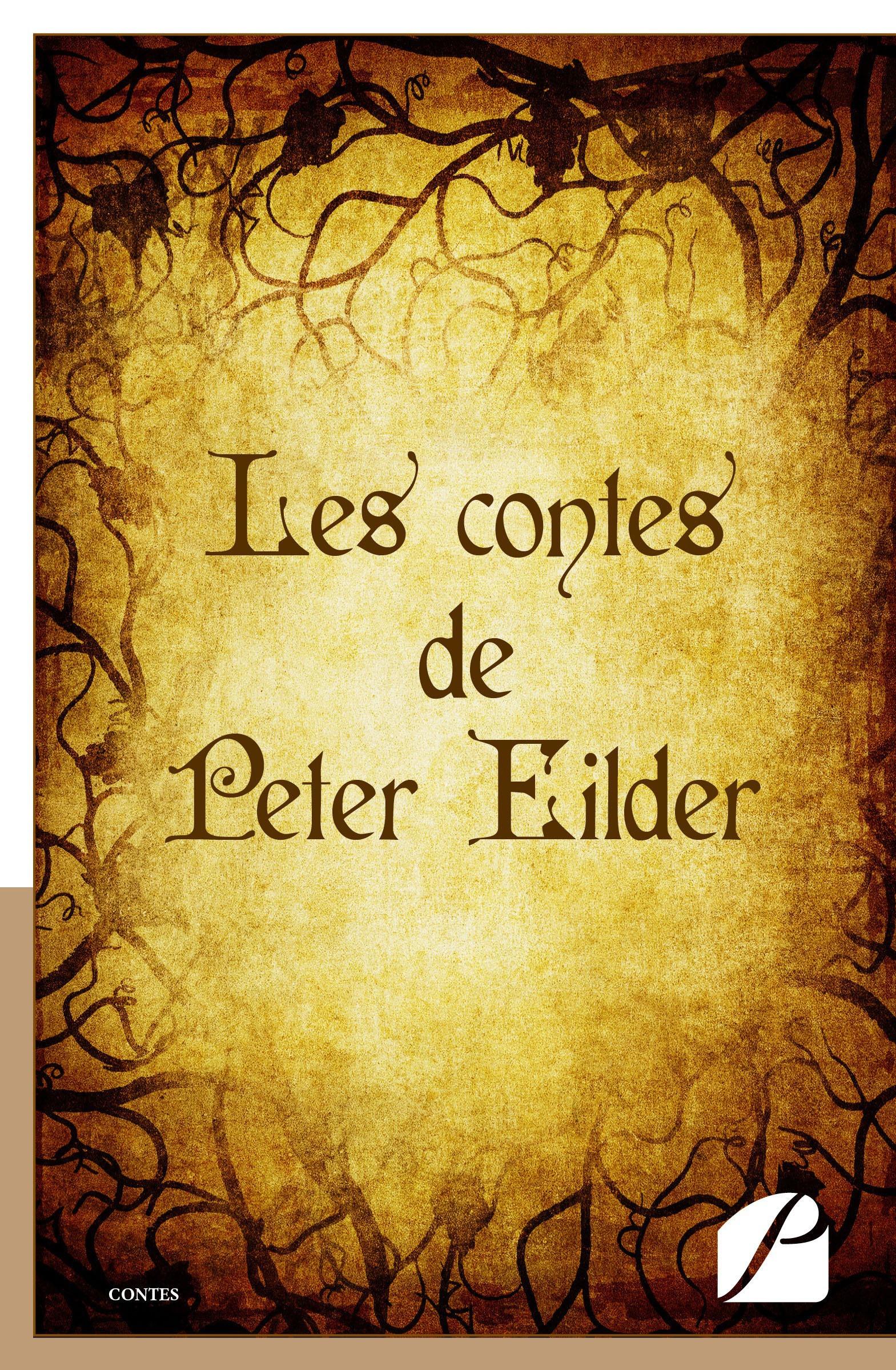 Peter Eilder Les contes de Peter Eilder