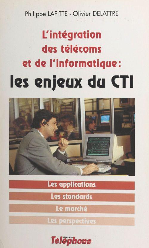 Les enjeux du CTI : l'intégration des télécoms et de l'informatique