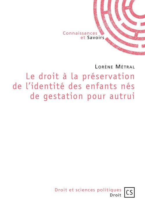 Lorène Métral Le droit à la préservation de l'identité des enfants nés de gestation pour autrui