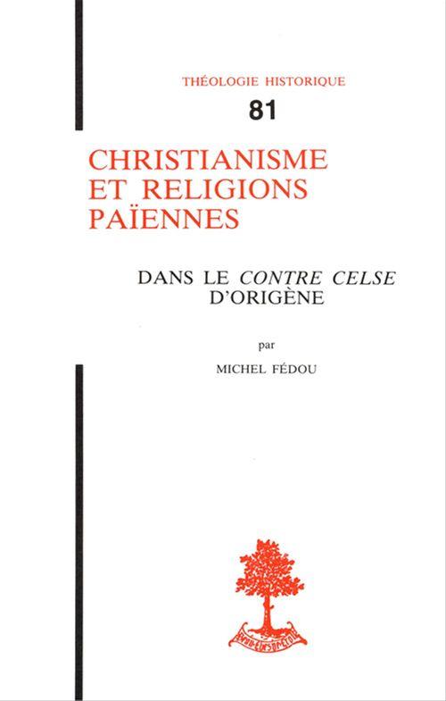 Michel Fedou Christianisme et religions païennes dans le Contre Celse d'Origène