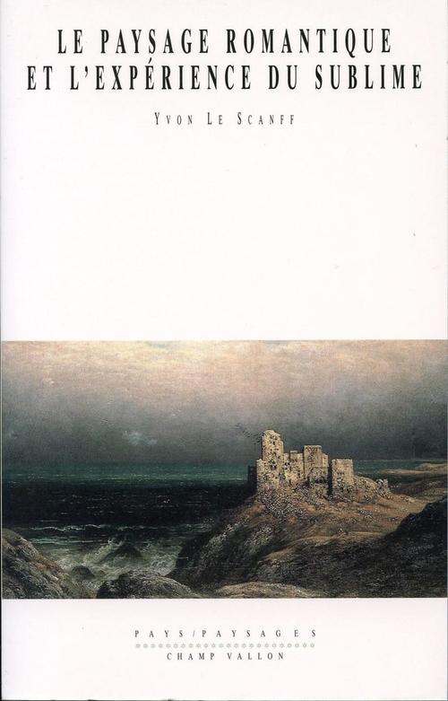 Le paysage romantique et l'expérience du sublime
