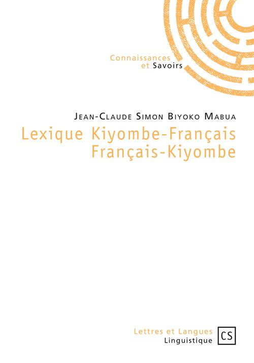 Jean-Claude Simon Biyoko Mabua Lexique Kiyombe-Français Français-Kiyombe