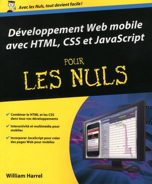 Bill Harrel Développement Web mobile avec HTML, CSS et JavaScript Pour les Nuls