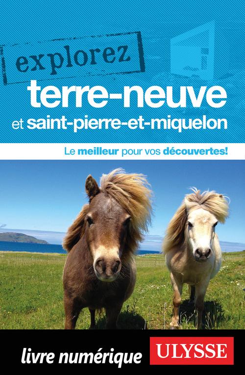 Benoit Prieur Explorez Terre-Neuve et Saint-Pierre-et-Miquelon
