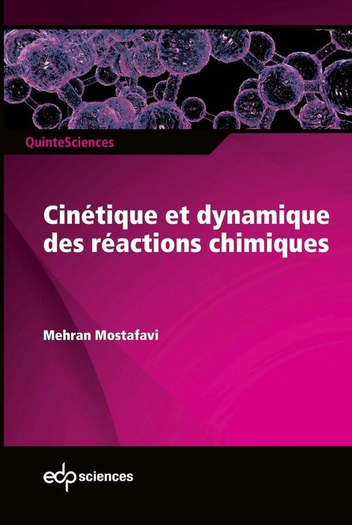 Mehran Mostafavi Cinétique et dynamique des réactions chimiques