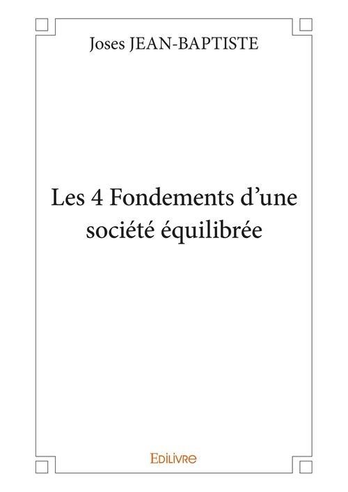 Joses Jean-Baptiste Les 4 Fondements d'une société équilibrée