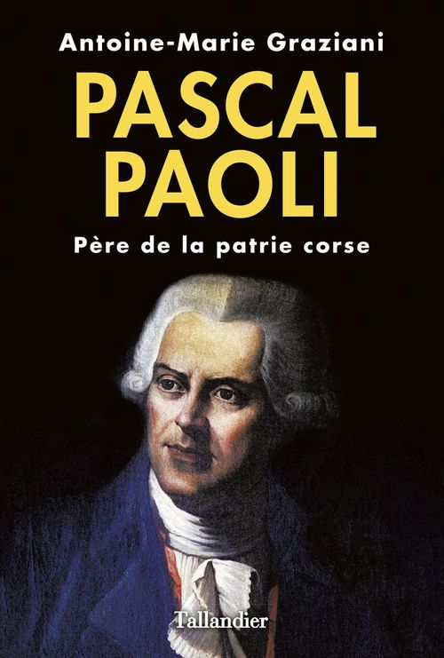 Antoine-Marie Graziani Pascal Paoli