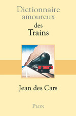 Dictionnaire amoureux des trains