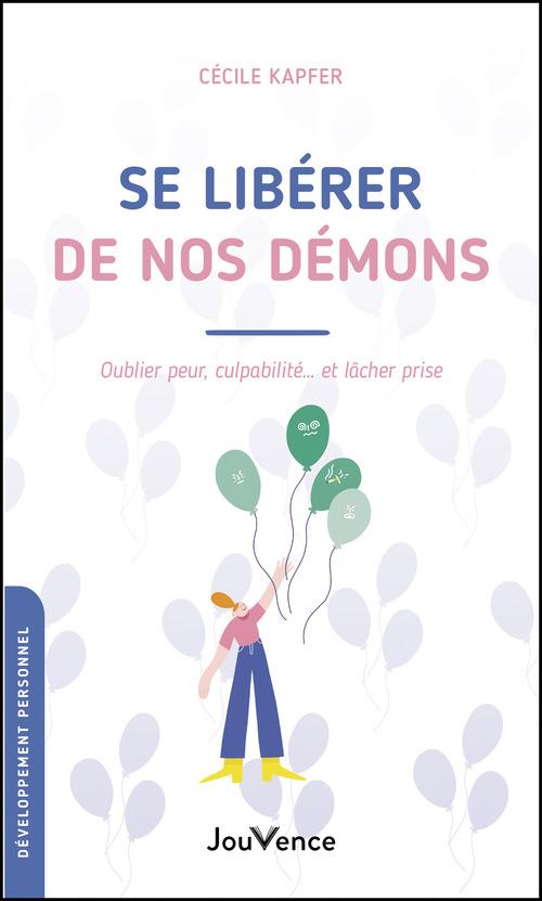 Cécile Kapfer Se libérer de nos démons