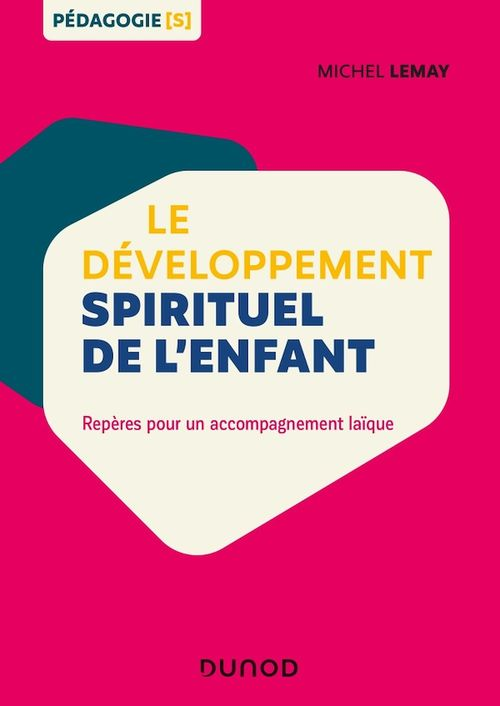 Le développement spirituel de l'enfant ; repères pour un accompagnement laïque