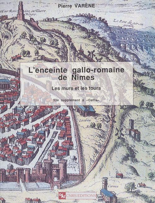 L'enceinte gallo-romaine de Nîmes : les murs et les tours