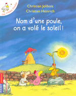 Nom d'une poule, on a vol le soleil !
