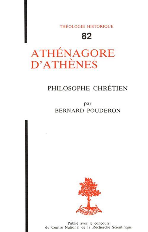 Bernard Pouderon Athénagore d'Athènes - Philosophe chrétien
