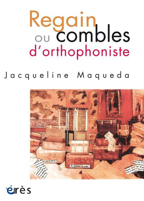 Jacqueline Maqueda Regain ou combles d'orthophoniste