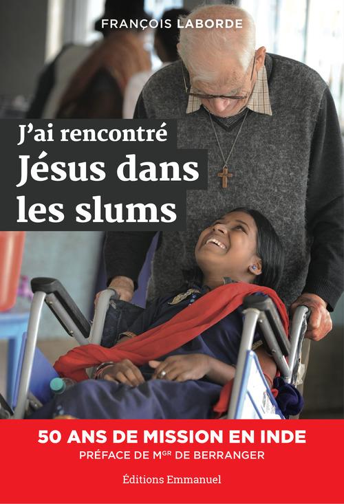 J'ai rencontré Jésus dans les slums