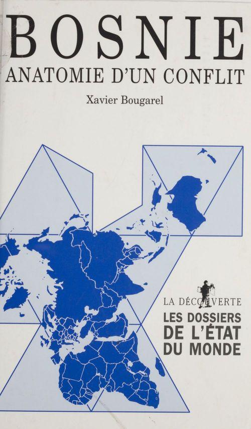 Xavier Bougarel Bosnie : anatomie d'un conflit