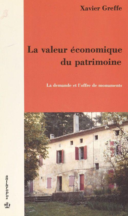 La valeur économique du patrimoine : la demande et l'offre de monuments