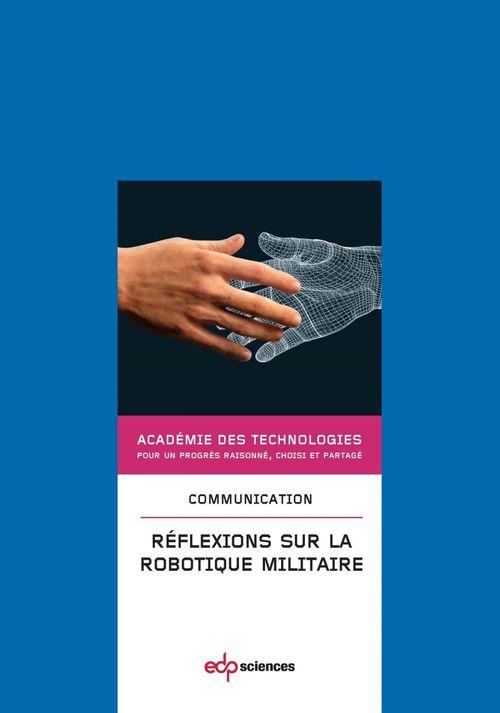 Académie des technologies Réfléxions sur la robotique militaire