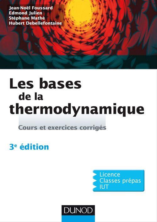 Jean-Noël Foussard Les bases de la thermodynamique - 3e éd.