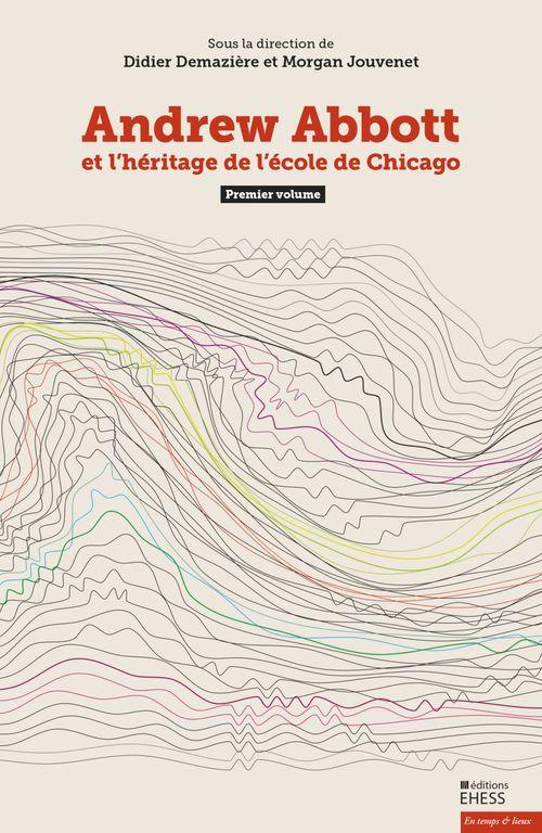 AndrewAbbott etl´héritage del´école deChicago (volume 1)