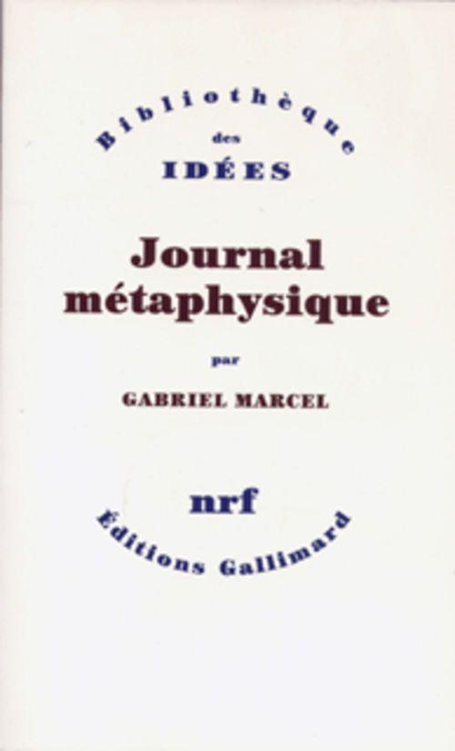 Gabriel Marcel Journal métaphysique
