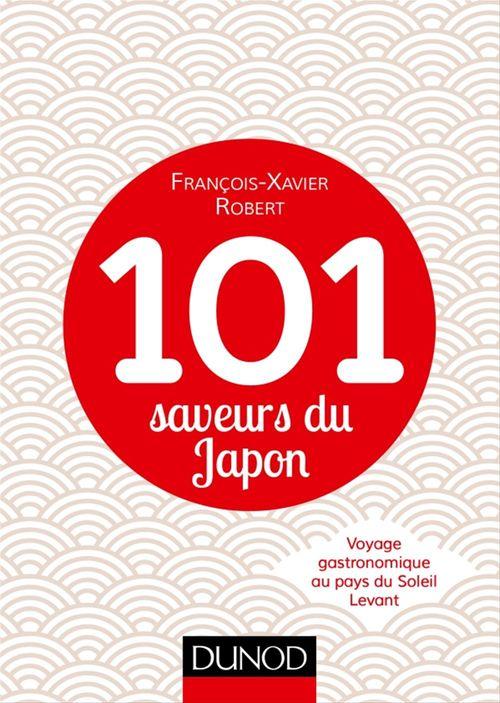 François-Xavier Robert 101 saveurs du Japon