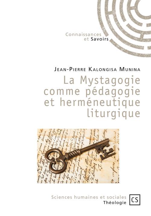 Jean-Pierre Kalongisa Munina La Mystagogie comme pédagogie et herméneutique liturgique