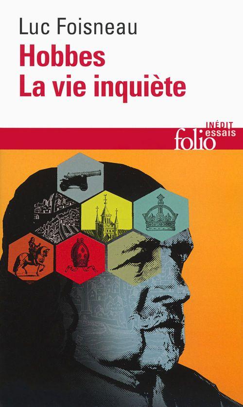 Luc Foisneau Hobbes. La vie inquiète