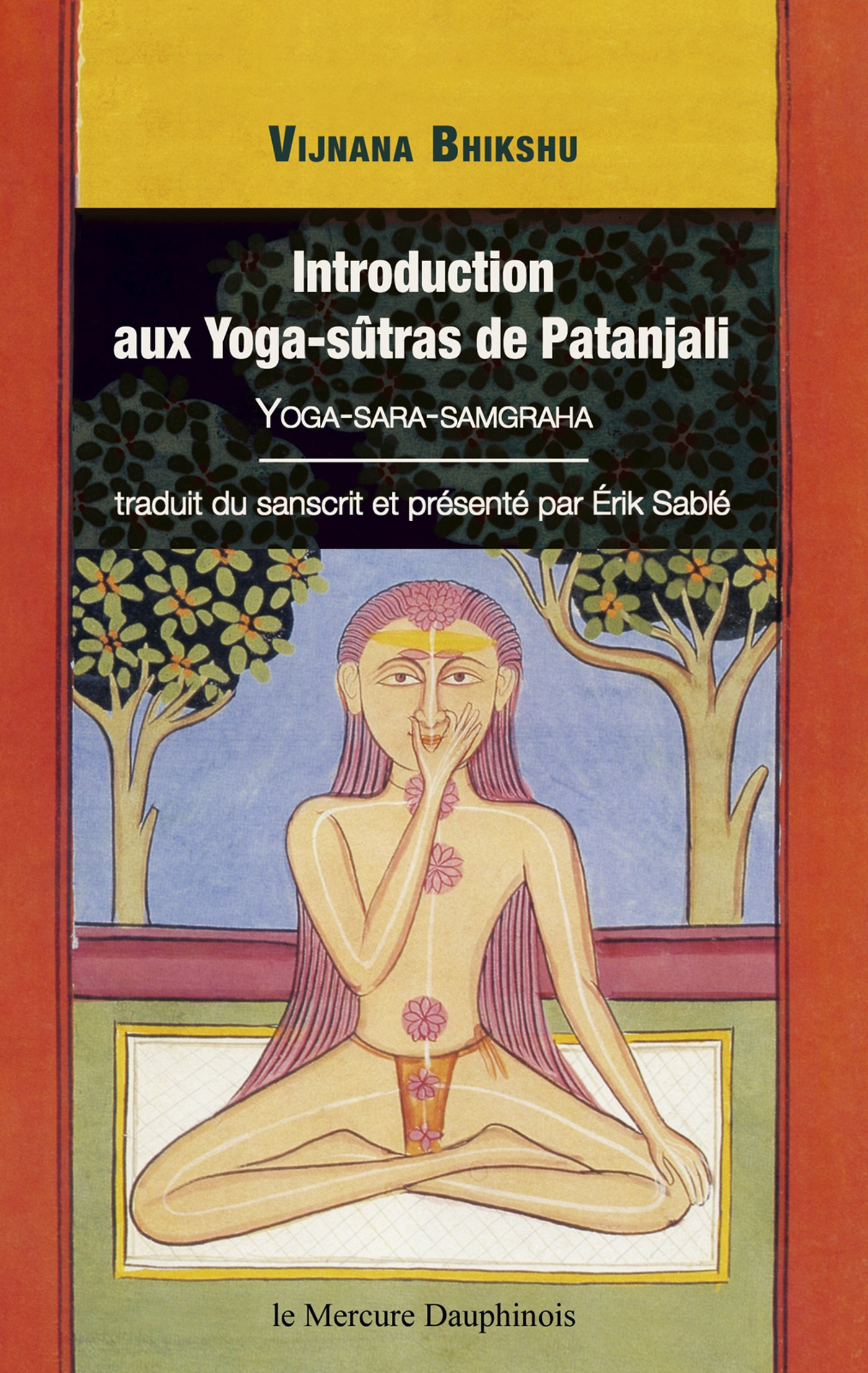 Erik Sablé Introduction aux Yoga-sûtras de Patanjali