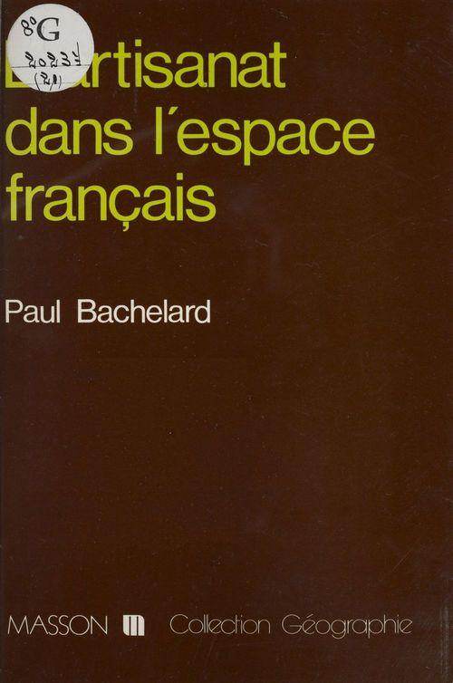 Paul Bachelard L'Artisanat dans l'espace français