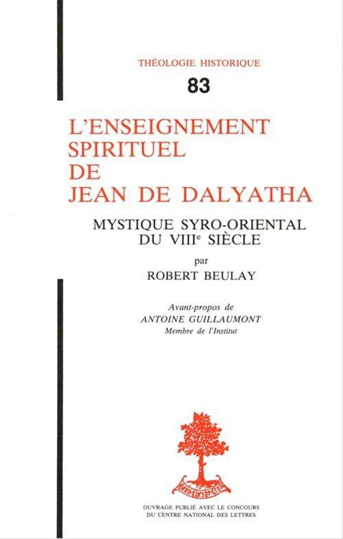 Robert Beulay L'enseignement spirituel de Jean de Dalyatha
