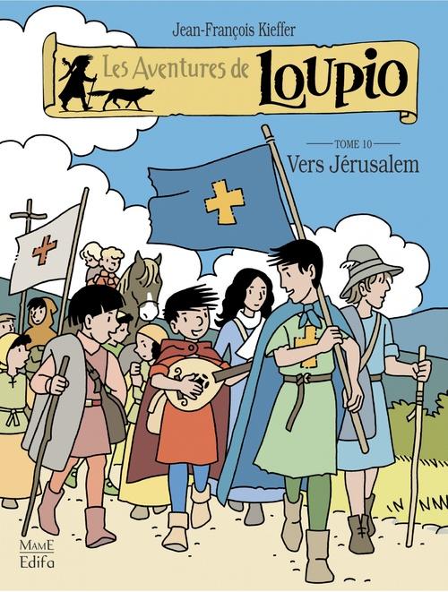 Jean-François Kieffer Les Aventures de Loupio - Tome 10 - Vers Jérusalem