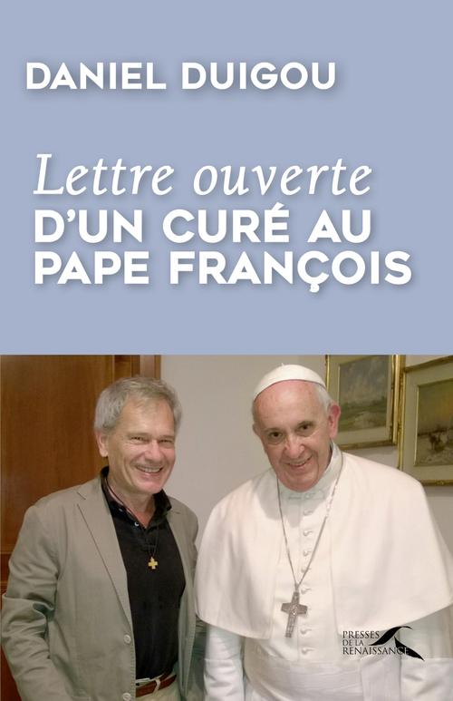 Daniel DUIGOU Lettre ouverte d'un curé au pape François