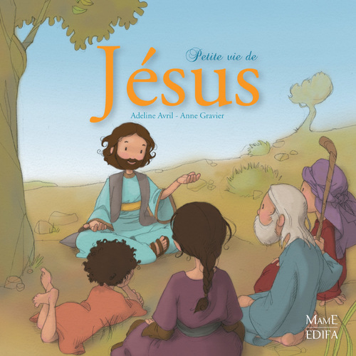 Anne Gravier Petite vie de Jésus