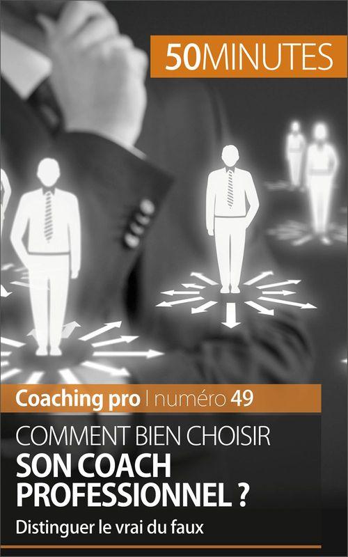 Comment bien choisir son coach professionnel ?