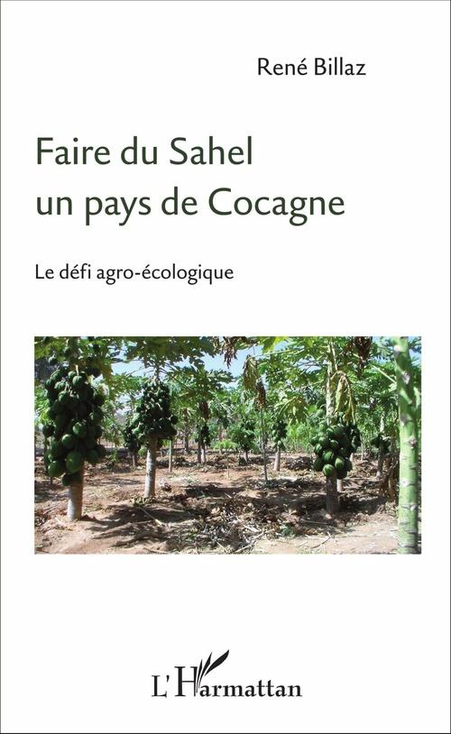René Billaz Faire du Sahel un pays de Cocagne