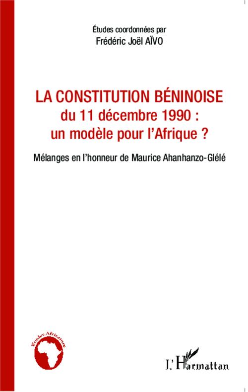 Frédéric Joël Aivo La constitution béninoise du 11 décembre 1990 : un modèle pour l'Afrique ?
