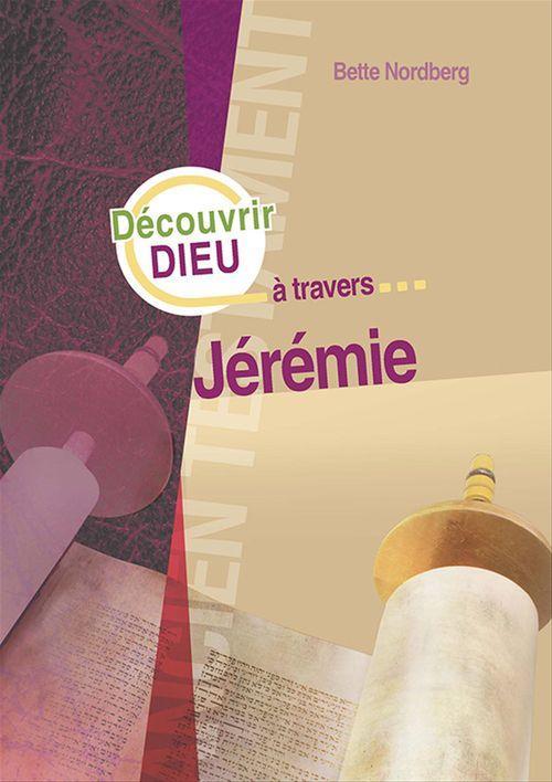 Bette Nordberg Découvrir Dieu à travers Jérémie