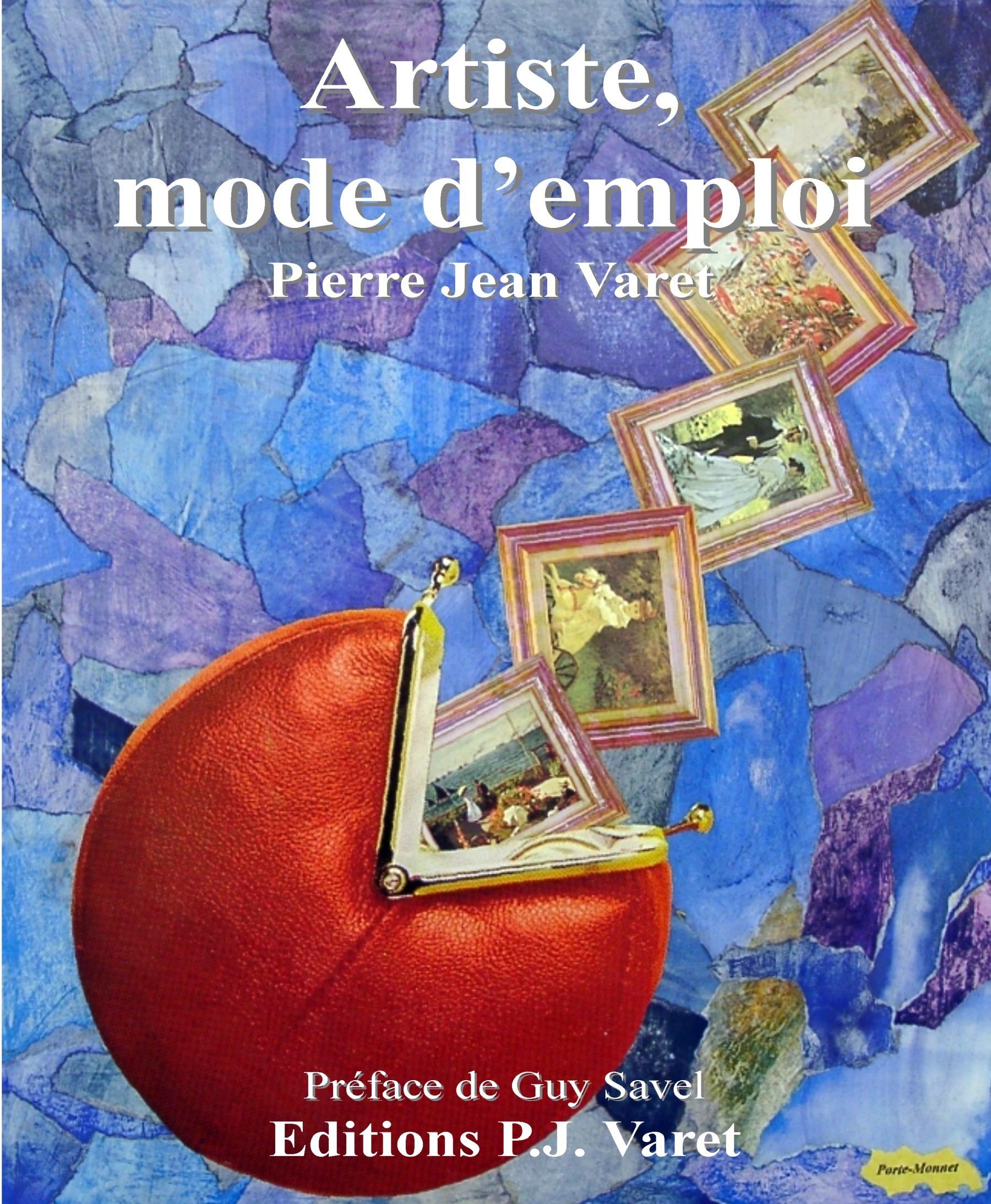 Pierre Jean Varet Artiste, mode d'emploi