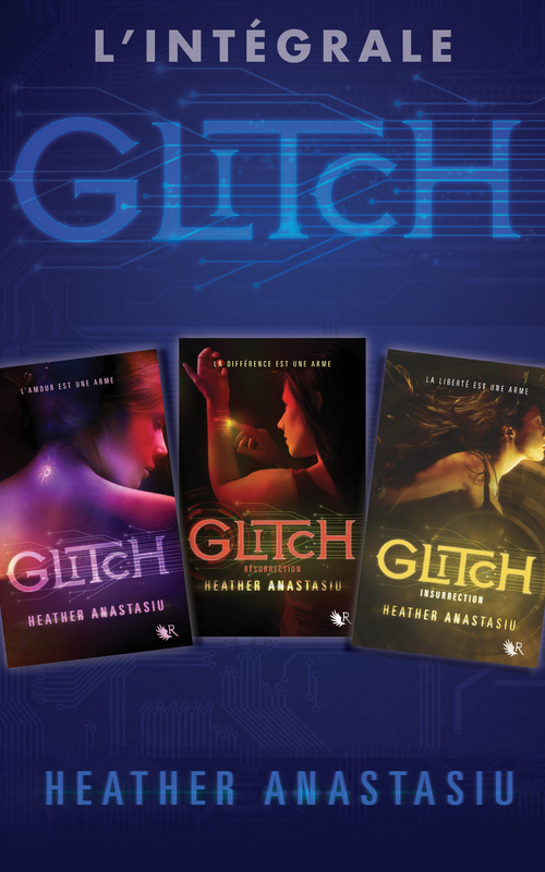 Heather ANASTASIU L'Intégrale Glitch - 3 Tomes