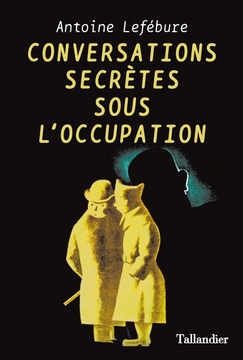 Conversations secrètes sous l'occupation